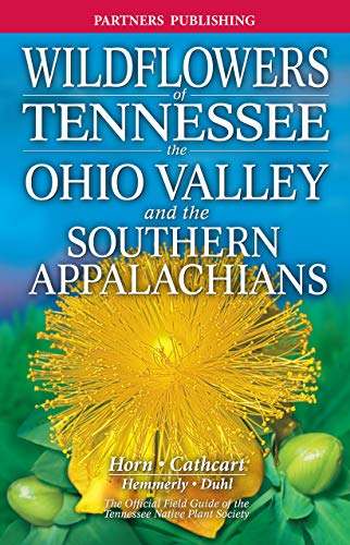 - Wildflowers of Tennessee the Ohio Valley and the Southern Appalachians: The Official Field Guide of the Tennessee Native Plant Society