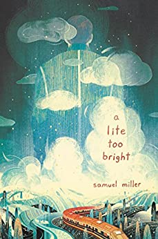 A Lite Too Bright by [Miller, Samuel]