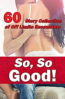 So, So Good! (60 Story Collection of Off Limits Encounters) by [Lockleer, Lori]