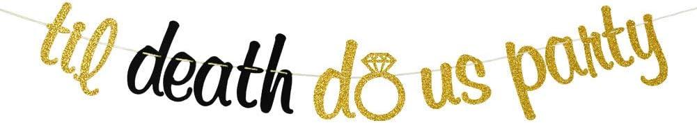 Til Death Do us Party Banner, Wedding Engagement Bridal Shower Bachelorette Party Decors Glitter Decorations Sign