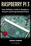 learn to program raspberry pi - Raspberry PI3: Your Definite Guide to Raspberry Projects and Python Programming: Learn the Basics of Raspberry PI3 in One Week