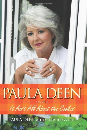 Read Online Paula Deen: It Ain't All About the Cookin' pdf epub