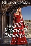 The Silk Weaver's Daughter, Elizabeth Kales, 1453802576