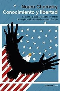 Conocimiento y libertad par Noam Chomsky