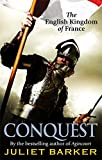 Front cover for the book Conquest: The English Kingdom of France 1417-1450 by Juliet Barker