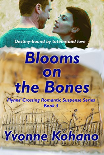 Blooms on the Bones: Flynn's Crossing Romantic Suspense Series Book 5