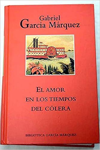El Amor En Los Tiempos Del Cólera: Amazon.es: Gabriel García Márquez: Libros