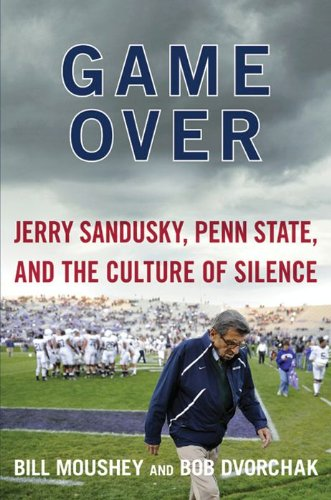 Game Over: Jerry Sandusky, Penn State, and the Cullture of Silence cover