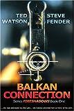 Balkan Connection, Ted Watson, 0595233309