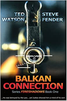 Balkan Connection: Series FIRESHADOWS Book One: Bk. 1