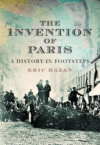 The Invention of Paris: A History Told in Footsteps