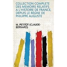 Collection complete des memoirs relatifs a l'histoire de France, depuis le regne de Philippe Auguste (French Edition)
