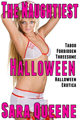 The Naughtiest Halloween: Taboo Forbidden Threesome Halloween Erotica