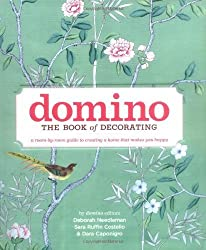 Domino: the Book of Decorating: A Room-by-Room Guide to Creating a Home That Makes You Happy by Needleman, Deborah (2008) Hardcover