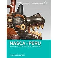 Nasca – Peru: Archäologische Spurensuche in der Wüste
