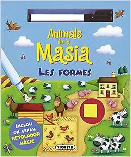 Susaeta Ediciones S A - Animals De La Masia - Les Formes
