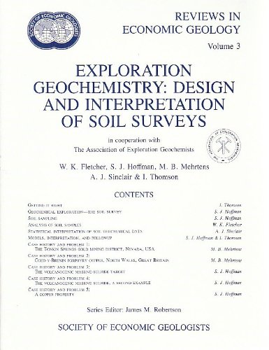 Exploration Geochemistry: Design and Interpretation of Soil Surveys : In Cooperation With the Association of Exploration Geochemists (Reviews in Econ)