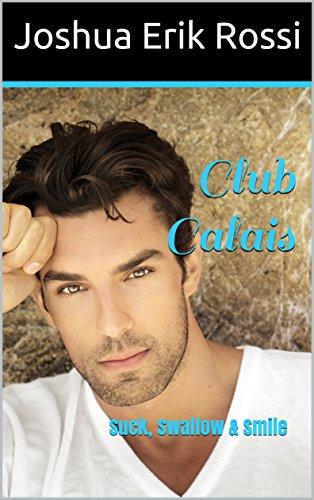 Club Calais: Suck, Swallow & Smile (The Teachings of Spenser Carlyle Series Book 2)
