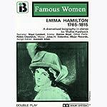 Emma Hamilton, 1765-1815: The Famous Women Series (Dramatised) | Mollie Hardwick