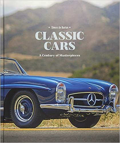 Classic Cars: A Century Of Masterpieces por Simon De Burton epub