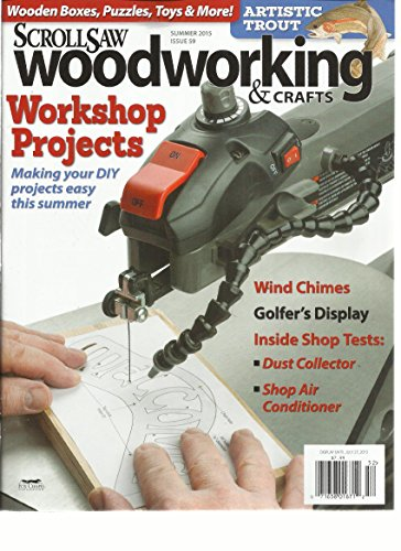 Scroll Saw Woodworking & Crafts Magazine Summer, 2015 Issue, 59 ( Workshop Projects )