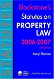 img - for Blackstone's Statutes on Property Law 2006-2007 (Blackstone's Statute Book) by Meryl Thomas (2006-09-07) book / textbook / text book