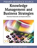 Knowledge Management and Business Strategies, El-Sayed Abou-Zeid, 1599044862