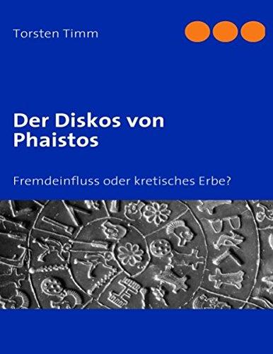 Der Diskos von Phaistos. Fremdeinfluss oder kretisches Erbe?