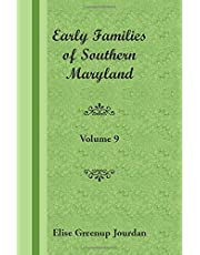 Early Families of Southern Maryland: Volume 9