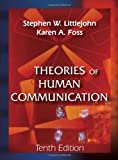 Theories of Human Communication, Littlejohn, Stephen W. and Foss, Karen A., 1577667069