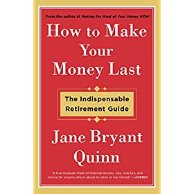 How to Make Your Money Last: The Indispensable Retirement Guide