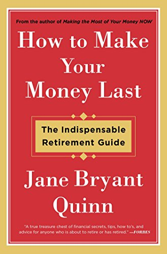 How to Make Your Money Last: The Indispensable Retirement Guide (Best Way To Pay Off Your Mortgage)