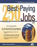 250 Best-Paying Jobs, 2nd Ed (Jist's Bet Jobs Series)