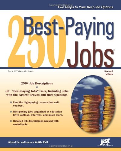 250 Best-Paying Jobs, 2nd Ed (Jist's Bet Jobs Series)