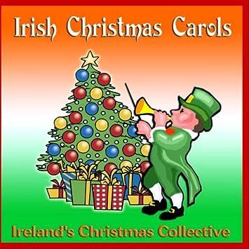 Irish Christmas.Ireland S Christmas Collective Irish Christmas Carols