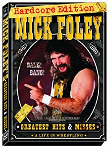 WWE: Mick Foley's Greatest Hits & Misses - A Life in Wrestling (Hardcore Edition)