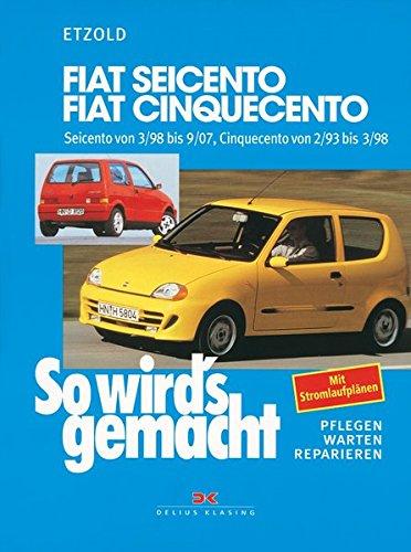 So wird's gemacht: Pflegen, warten, reparieren, Bd. 123: Fiat Seicento, Fiat Cinquecento