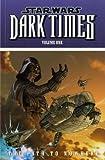 Star Wars: Dark Times: Path to Nowhere v. 1 (Star Wars)