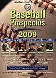 Baseball Prospectus 2009: The Essential Guide to the 2009 Baseball Season