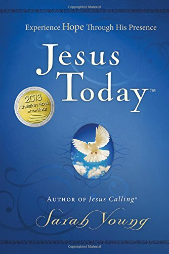Jesus Today: Experience Hope Through His Presence (Jesus Calling)