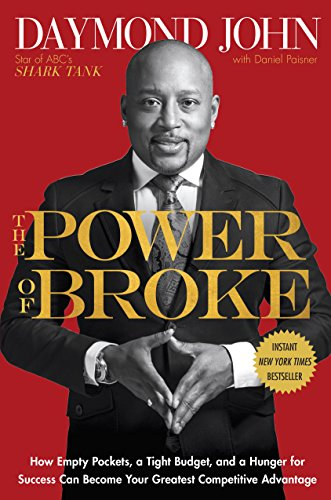 The Power of Broke: How Empty Pockets, a Tight Budget, and a Hunger for Success Can Become YourGreatest Competitive Advantage cover