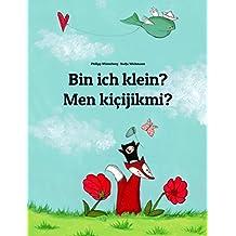 Bin ich klein? Men kiçijikmi?: Deutsch-Turkmenisch: Mehrsprachiges Kinderbuch. Zweisprachiges Bilderbuch zum Vorlesen für Kinder ab 3-6 Jahren (4K Ultra ... (Weltkinderbuch 120) (German Edition)