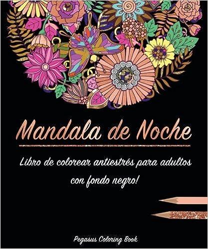 Libro De Colorear Para Adultos: Mandala De Noche Colorear Antistrés por Pegasus Coloring Book epub