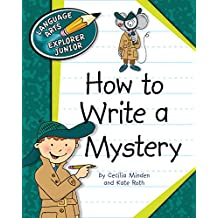 How to Write a Mystery (Explorer Junior Library: How to Write)