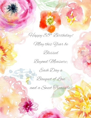 Happy 88th Birthday!: May this Year be Blessed Beyond Measure and Each Day a Bouquet of Love and a Sweet Treasure! 88th Birthday Gifts for Women in ... Cards in Novelty & More T Shirts in All Dep
