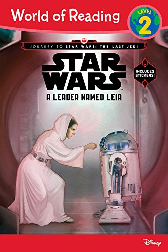 World of Reading Journey to Star Wars: The Last Jedi: A Leader Named Leia (Level 2 Reader): (Level 2) (World of Reading: Level (Jedi Rode)