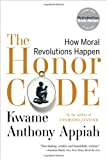 The Honor Code, Kwame  Anthony Appiah, 039334052X