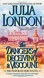 The Dangers of Deceiving a Viscount, Julia London, 1416516174