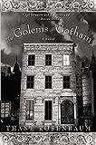 The Golems of Gotham: A Novel