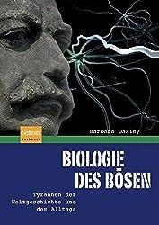 Biologie des Bösen: Tyrannen der Weltgeschichte und des Alltags (German Edition)
